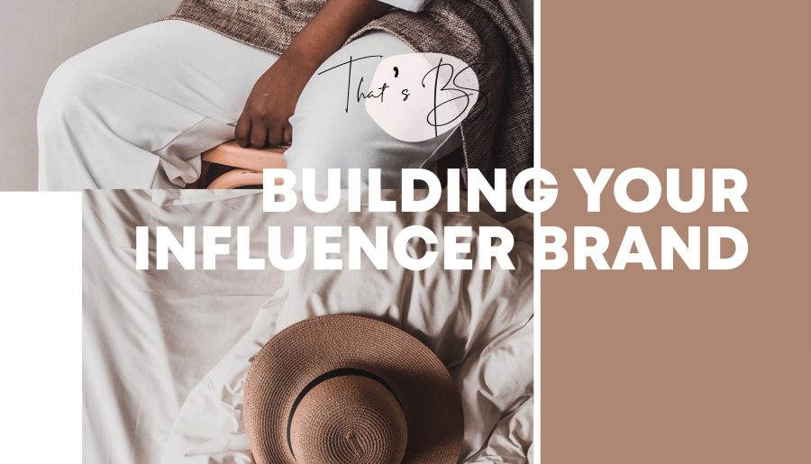 That's BS: Building your influencer brand